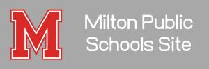 "grey button with text ""Milton Public Schools Site"""