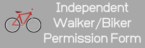 """grey button with text """"Independent Walker/Biker Permission Form"""""""