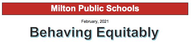 Text that states: Behaving Equitably Milton Public Schools