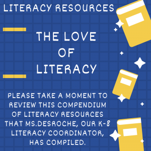 """Picture with blue background, yellow books and white text that reads """"Love of Literacy, Please take a moment to review this Compendium of Literacy Resources that Cat Desroche, our K-8 Literacy Coordinator, has compiled."""""""
